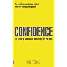 Confidence: The power to take control and live the life you want