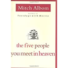 The Five People You Meet In Heaven by Albom, Mitch (2003) Hardcover