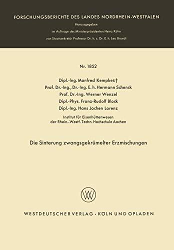 Die Sinterung zwangsgekrümelter Erzmischungen (Forschungsberichte des Landes Nordrhein-Westfalen, Band 1852)