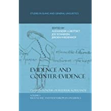 Evidence and Counter-Evidence: Essays in Honour of Frederik Kortlandt, Volume 1: Balto-Slavic and Indo-European Linguistics (Studies in Slavic and General Linguistics, Band 32)