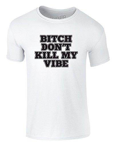 Brand88 - Don't Kill My Vibe, Erwachsene Gedrucktes T-Shirt Weiß/Schwarz