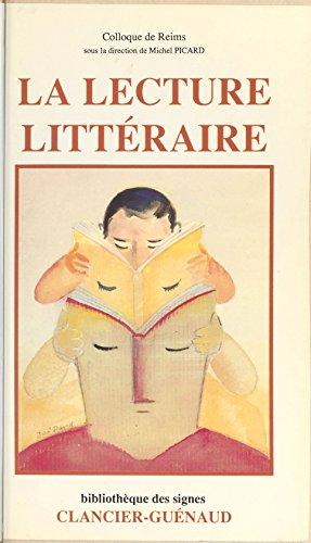 Livres La Lecture littéraire: Actes du Colloque tenu à Reims du 14 au 16 juin 1984 pdf ebook