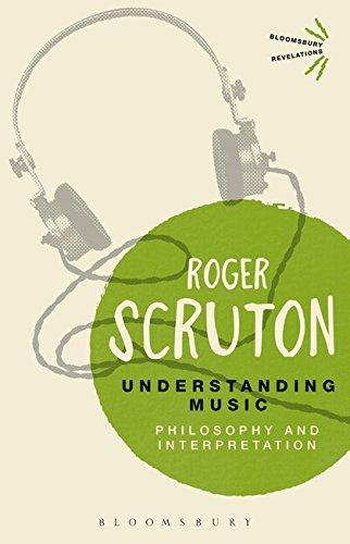Understanding Music: Philosophy and Interpretation (Bloomsbury Revelations)