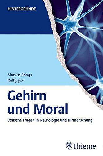 Gehirn und Moral: Ethische Fragen in Neurologie und Hirnforschung by Markus Frings (2015-08-19)
