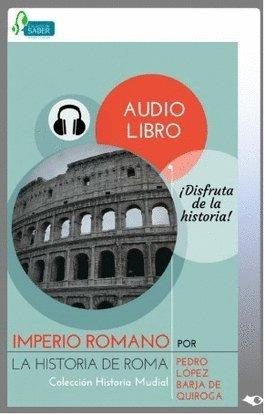 Imperio Romano: La Historia de Roma por Pedro López Barja de Quiroga