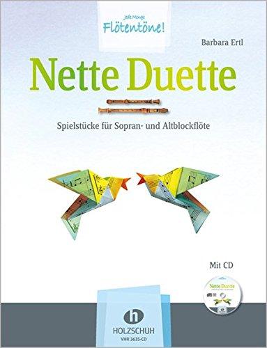 Nette Duette: Spielstücke für Sopran- und Altblockflöte mit CD