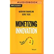 MONETIZING INNOVATION        M