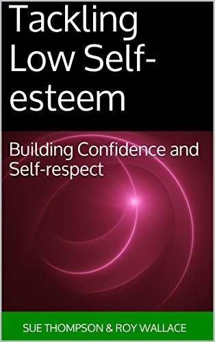 Tackling Low Self-esteem: Building Confidence and Self-respect (English Edition)