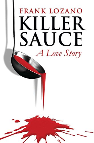 [(Killer Sauce : A Love Story)] [By (author) Frank Lozano] published on (February, 2009) par Frank Lozano