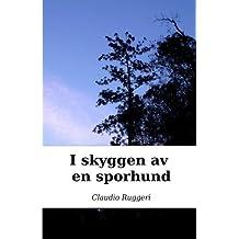 I skyggen av en sporhund (Norwegian Edition) by Claudio Ruggeri (2015-10-13)