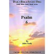 Psalm 6 (Daily Bible Study – Psalms)