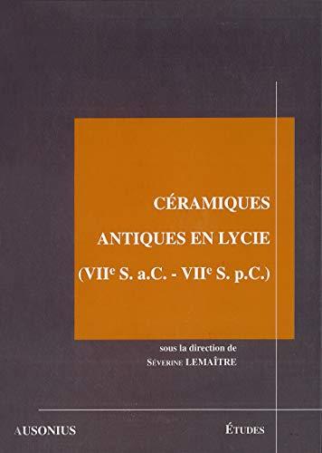 Céramiques antiques en Lycie (VIIe s. a.C. - VIIe s. p.C.) (French ...