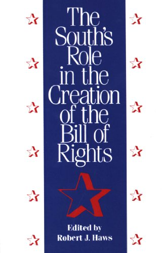 The South's Role in the Creation of the Bill of Rights (Chancellor Porter L. Fortune Symposium in Southern History Series)