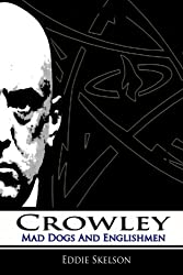 Crowley: Episode Two: Mad Dogs and Englishmen: Volume 2