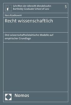 Descarga gratuita Recht wissenschaftlich: Drei wissenschaftsdidaktische Modelle auf empirischer Grundlage (Schriften der Albrecht Mendelssohn Bartholdy Graduate School of Law 5) PDF