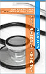 Occupational Medicine: Clinical Notebook for the Occupational Medicine Practitioner