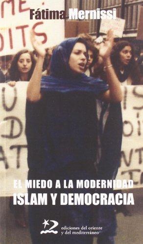 Miedo A La Modernidad. Islam Y Democracia (Segunda Edición) (Sociedades del Oriente y Mediterráneo)