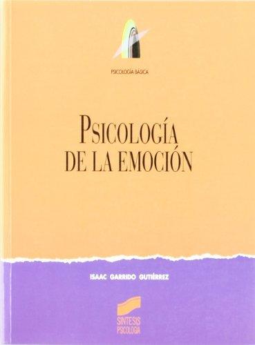 Psicología de la emoción (Síntesis psicología. Psicología básica)