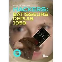Hackers : Bâtisseurs depuis 1959