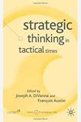 Strategic Thinking in Tactical Times (Corporations in the Global Economy) by (2004-05-01) Hardcover