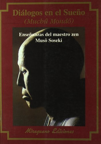 Diálogos en el Sueño (Muchû Mondo) (Textos de la Tradición Zen)