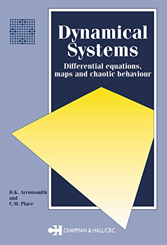 Dynamical Systems: Differential Equations, Maps, and Chaotic Behaviour (Chapman Hall/CRC Mathematics Series)