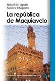 La república de Maquiavelo (Biblioteca De Historia Y Pensamiento Político)