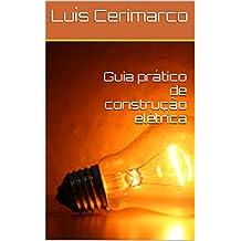 Guia de construção elétrica (Portuguese Edition)