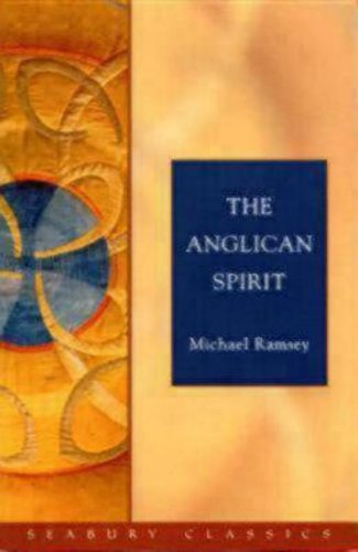The Anglican Spirit: Seabury Classics by Ramsey, Michael (2004) Paperback