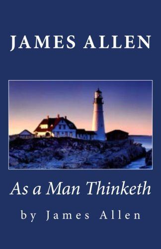 James Allen: As a Man Thinketh