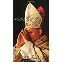 Saints and Sinners: A History of the Popes (Yale Nota Bene)
