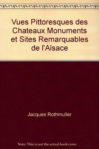 Vues Pittoresques des Chateaux Monuments et Sites Remarquables de l'Alsace
