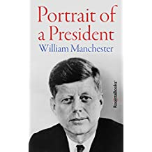 Portrait of a President (English Edition)