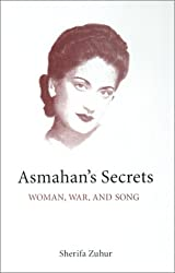 Asmahan's Secrets : Woman, War, and Song (Middle East Monograph Series, Center for Middle Eastern Studies, University of Texas at Austin) by Sherifa Zuhur (2001-01-01)