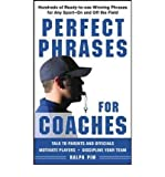 Telecharger Livres Perfect Phrases for Coaches Hundreds of Ready to use Winning Phrases for Any Sport On and Off the Field Perfect Phrases Paperback Common (PDF,EPUB,MOBI) gratuits en Francaise