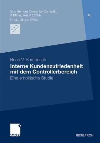 Interne Kundenzufriedenheit mit dem Controllerbereich: Eine Empirische Studie (Schriften des Center for Controlling & Management (CCM)) (German Edition) by Rene V. Rambusch (2011-12-09)
