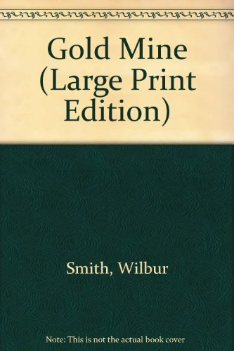 Gold Mine (Large Print Edition)