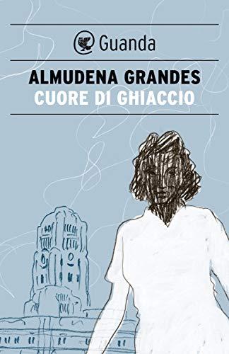 Cuore di ghiaccio (Italian Edition) eBook: Almudena Grandes, R ...