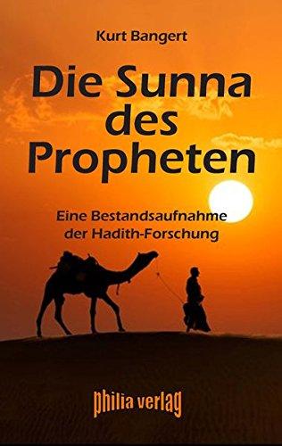 Die Sunna des Propheten: Eine Bestandsaufnahme der Hadith-Forschung