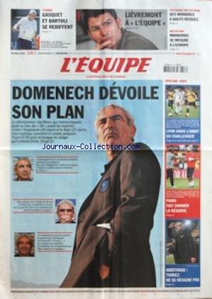 EQUIPE (L') [No 19616] du 18/03/2008 - TENNIS GASQUET ET BARTOLI SE REBIFFENT - LIEVREMONT A L'EQUIPE - PATINAGE ARTISTIQUE - DES MONDIAUX A HAUTS RISQUES - NATATION - MANAUDOU SE MESURE A L'EUROPE - DOMENECH DEVOILE SON PLAN - SPECIAL FOOT - LYON DANS L'HABIT DU CHALLENGER - PARIS FAIT DONNER LA RESERVE - ARBITRAGE THIRIEZ NE SE RESIGNE PAS