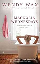 [Magnolia Wednesdays] (By: Wendy Wax) [published: April, 2011]