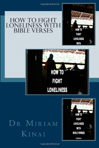 How to Fight Loneliness with Bible Verses