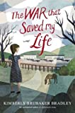 The War That Saved My Life: Written by Kimberly Brubaker Bradley, 2015 Edition, Publisher: Dial Books [Hardcover]