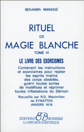 Rituel de magie blanche, tome 6 : Le Livre des exorcismes par Benjamin Manassé