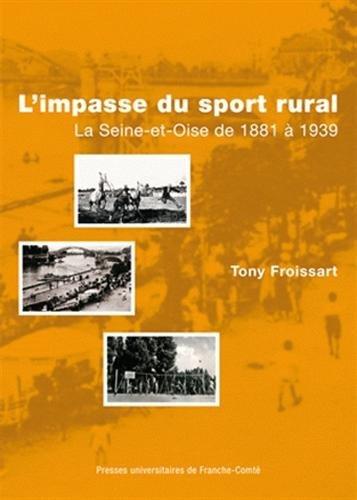 L'impasse du sport rural : La Seine-et-Oise de 1880 à 1939 par Tony Froissart