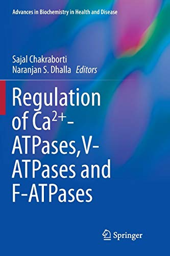 Regulation of Ca2+-ATPases,V-ATPases and F-ATPases (Advances in Biochemistry in Health and Disease, Band 14)