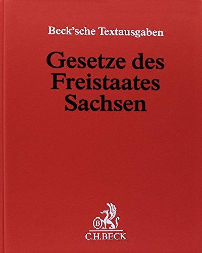 Gesetze des Freistaates Sachsen (ohne Fortsetzungsnotierung). Inkl. 70. Ergänzungslieferung