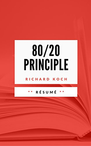 THE 80/20 PRINCIPLE: Résumé en Français