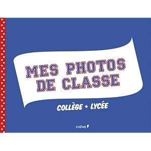 Mes photos de classe Collège/Lycée