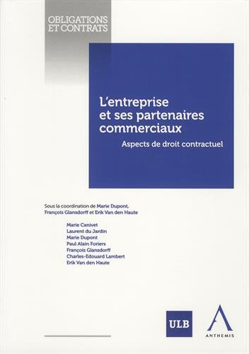 L'entreprise et ses partenaires commerciaux. Aspects de droit contractuel